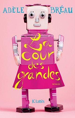 La Cour Des Grandes [Pdf/ePub] eBook