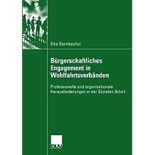 Bürgerschaftliches Engagement in Wohlfahrtsverbänden: Professionelle und Organisationale Herausforderungen in der Sozialen Arbeit (Sozialwissenschaft) (German Edition)