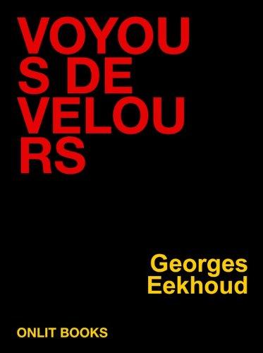 Voyous de velours (CLASSIQUE) par Georges Eekhoud