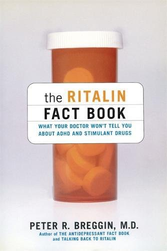the-ritalin-fact-book-what-your-doctor-wont-tell-you-what-your-doctor-wont-tell-you-about-adhd-and-s