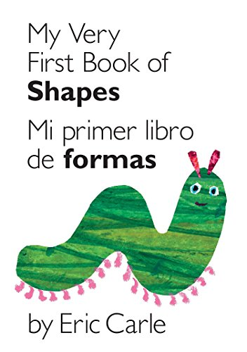 My Very First Book of Shapes / Mi Primer Libro de Formas: Bilingual Edition (World of Eric Carle (Philomel Books))