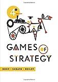 Games of Strategy - Avinash K. Dixit, Susan Skeath, David H. Reiley