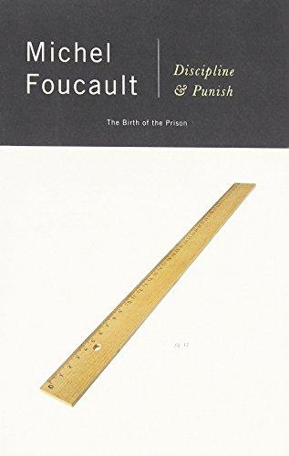 Discipline & Punish: The Birth of the Prison..