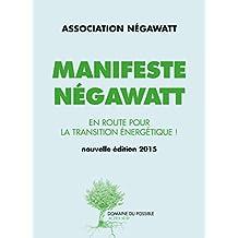 Manifeste Negawatt: Réussir la transition énergétique