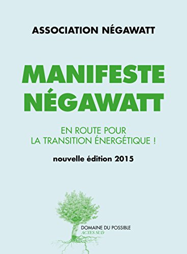 Manifeste Negawatt: Russir la transition nergtique