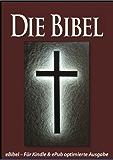 Die BIBEL [eBible - Für eBook-Lesegeräte optimierte Ausgabe] (German Edition)
