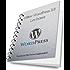 Utiliser WordPress 3.8 les bases: Guide pour bien démarrer sur wordpress
