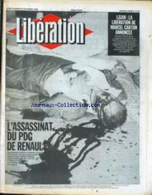 LIBERATION [No 1710] du 18/11/1986 - LIBAN - LA LIBERATION DE MARCEL CARTON ANNONCEE - L'ASASSINAT DU PDG DE RENAULT - GEORGES BESSE.