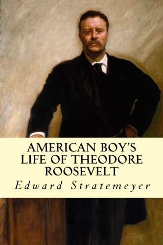 American Boy's Life of Theodore Roosevelt