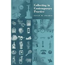 [(Collecting in Contemporary Practice)] [By (author) Susan M. Pearce] published on (March, 1998)