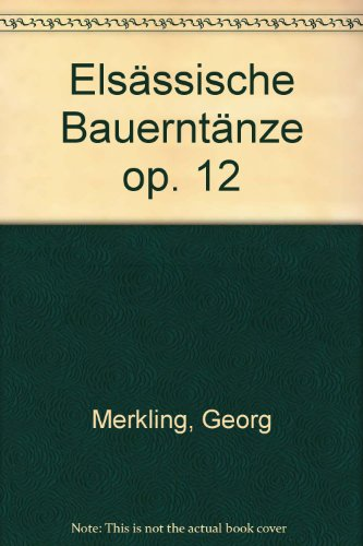 Elsässische Bauerntänze: op. 12. Bandoneon. (Garland Reference Library of Social Science)