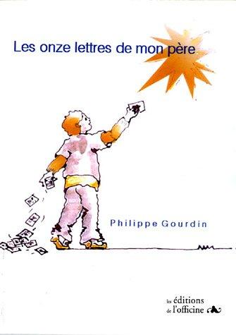 Les onze lettres de mon père par Philippe Gourdin