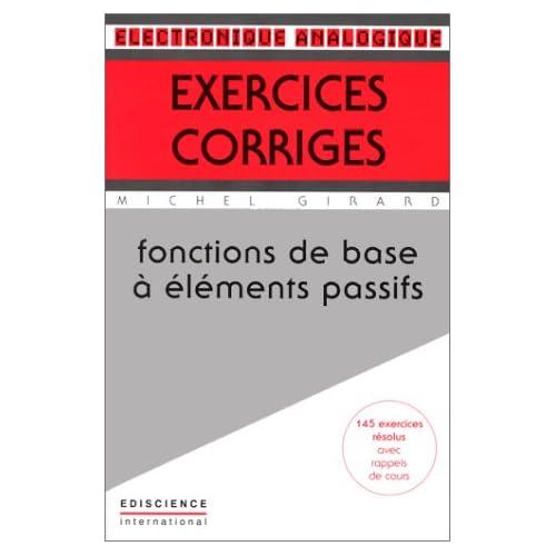 Exercices corrigés, tome 1 : Fonctions de base à éléments passifs