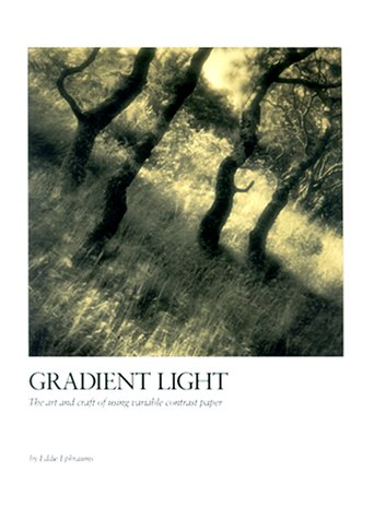 Gradient Light: The Art and Craft of Using Variable-Contrast Paper