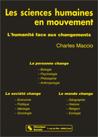 LES SCIENCES HUMAINES EN MOUVEMENT. : L'humanité face aux changements por Charles Maccio
