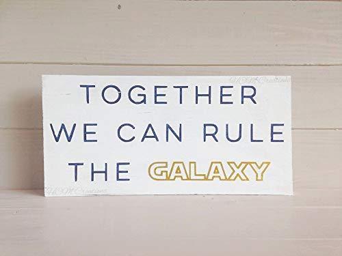 Monsety Holzschild Together We Can Rule The Galaxy, bemalt, Nerdy Decor Film Lovers Nerdy Pärchen Hochzeit Schild Fandom Schild Wanddeko Holz Schild für Zuhause Wohnzimmer Gardern Schild -