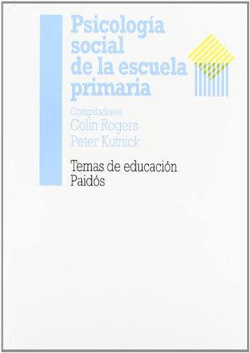 PSICOLOGIA SOCIAL DE LA ESCUELA PRIMARIA (Educador) por Colin Rogers