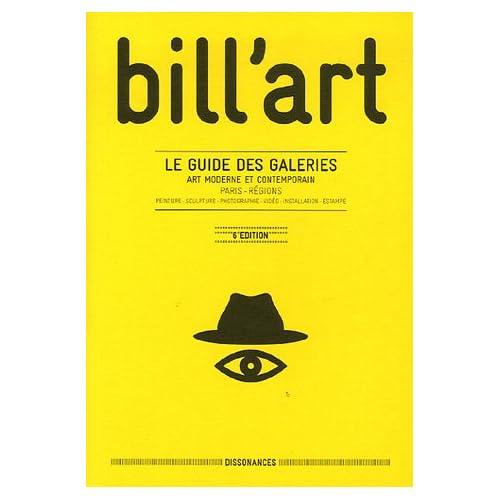 Bill'art 2006 : Le guide des galeries Art moderne et contemporain Paris-Régions