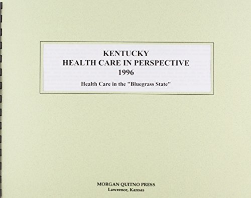 Kentucky Health Care Perspective 1996: Health Care in the