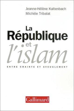 La République et l'Islam : Entre crainte et aveuglement