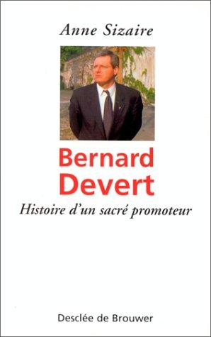 Bernard Devert : Histoire d'un sacré promoteur