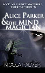 Alice Parker & the Mind Magician (Alice Parker's Adventures Book 2)