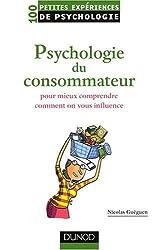 Psychologie du consommateur : Pour mieux comprendre comment on vous influence