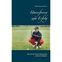 Unverfroren zum Erfolg: Brevier für fieses Schummeln auf dem Golfplatz