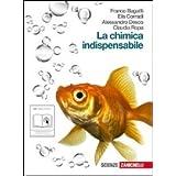 La chimica indispensabile. Con espansione online. Per le Scuole superiori