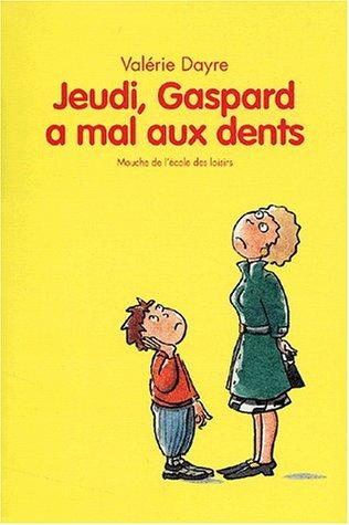 Jeudi, Gaspard a mal aux dents par Valérie Dayre