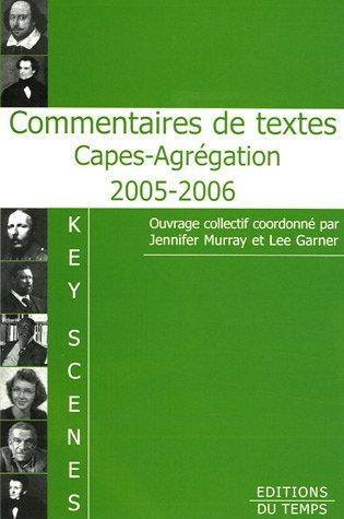 Key Scenes : Commentaires de textes Capes-Agrégation