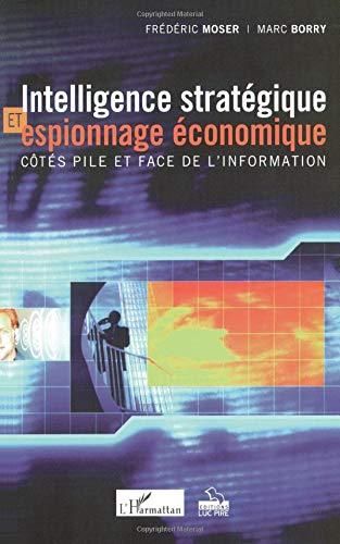 Intelligence stratégique et espionnage économique par Marc Borry