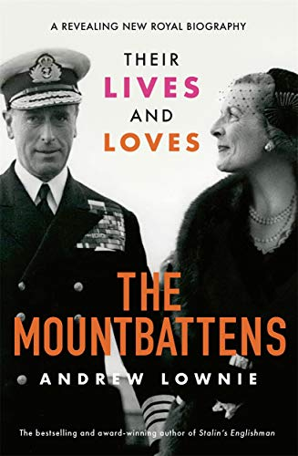The Mountbattens: Their Lives & Loves