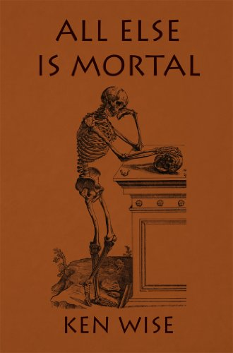 All Else Is Mortal
