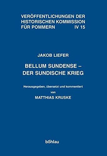 Bellum Sundense - Der sundische Krieg. Eine zweisprachige Edition (Veröffentlichungen der Historischen Kommission für Pommern / Reihe IV. Quellen zur pommerschen Geschichte, Band 15)