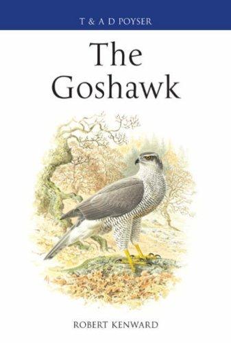 The Goshawk (Poyser Monographs) by Robert Kenward (2006-12-15)