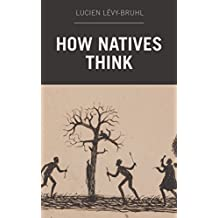 How Natives Think (English Edition)