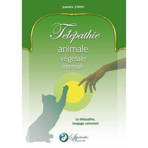 Télépathie animale, végétale, minérale : La télépathie, langage universel