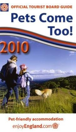 pets-come-too-2010-englands-quality-assessed-venues-official-tourist-board-guide