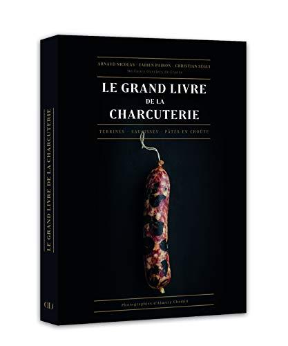 le grand livre de la charcuterie par Arnaud Nicolas