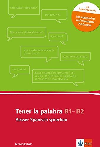 Tener la palabra: Besser Spanisch sprechen: Lernwortschatz mündliche Kommunikation . Buch + Audio-Download