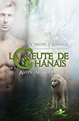 La meute de Chânais tome 2: Aloys - le sacrifice