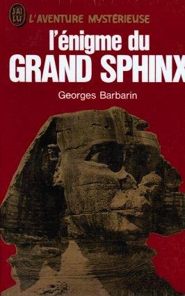 L'énigme du grand sphinx par Georges BARBARIN