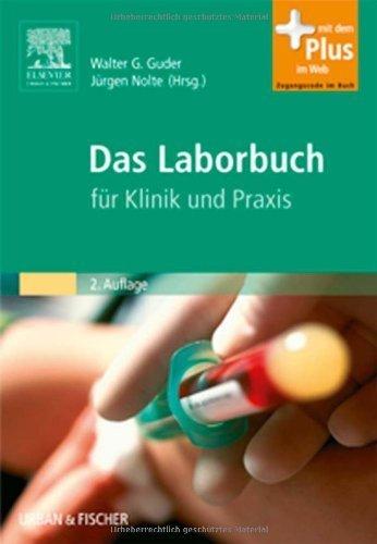 Das Laborbuch: für Klinik und Praxis - mit Zugang zum Elsevier-Portal von Guder. Walter G (2009) Gebundene Ausgabe