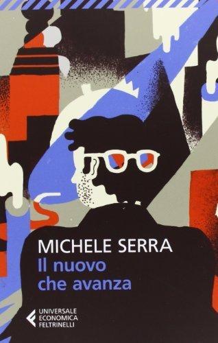 Il nuovo che avanza (Universale economica) di Serra, Michele (2013) Tapa blanda