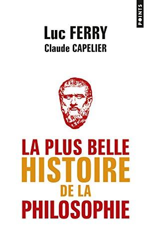La Plus belle histoire de la philosophie par Luc Ferry
