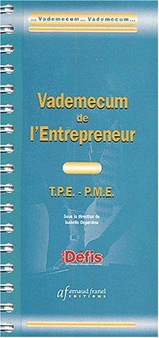 Vademecum de l'Entrepreneur : T.P.E - P.M.E. par Collectif