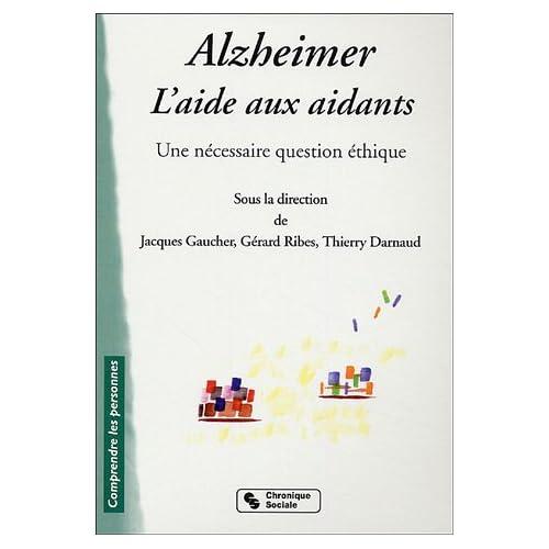 Alzheimer, l'aide aux aidants : Une nécessaire question d'éthique