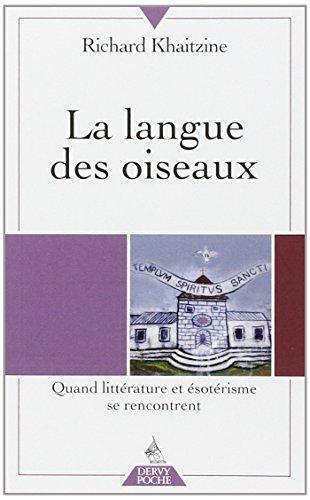 La langue des oiseaux : Quand littérature et ésotérisme se rencontrent par Richard Khaitzine
