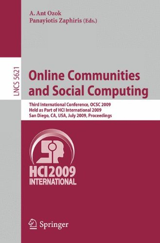 Online Communities and Social Computing: Third International Conference, OCSC 2009, Held as Part of HCI International 2009, San Diego, CA, USA, July ... (Lecture Notes in Computer Science)